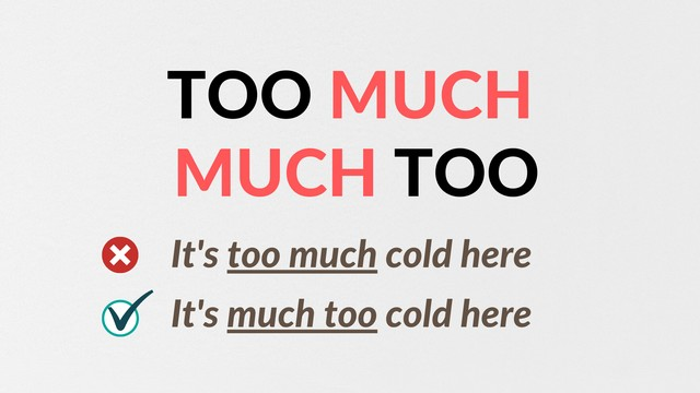 too much much too